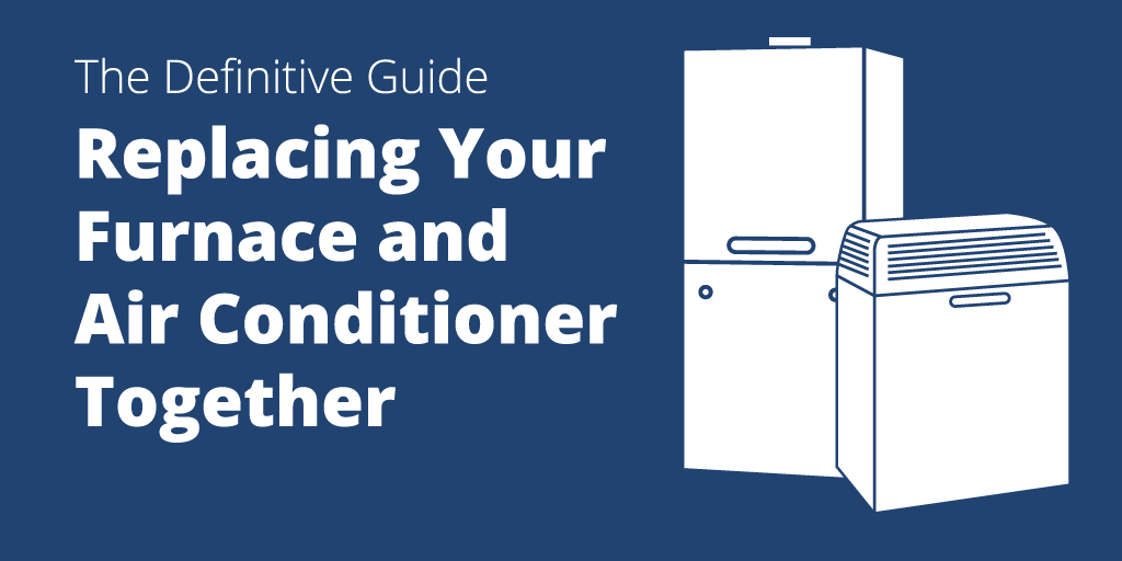 replacing-your-furnace-and-air-conditioner.png