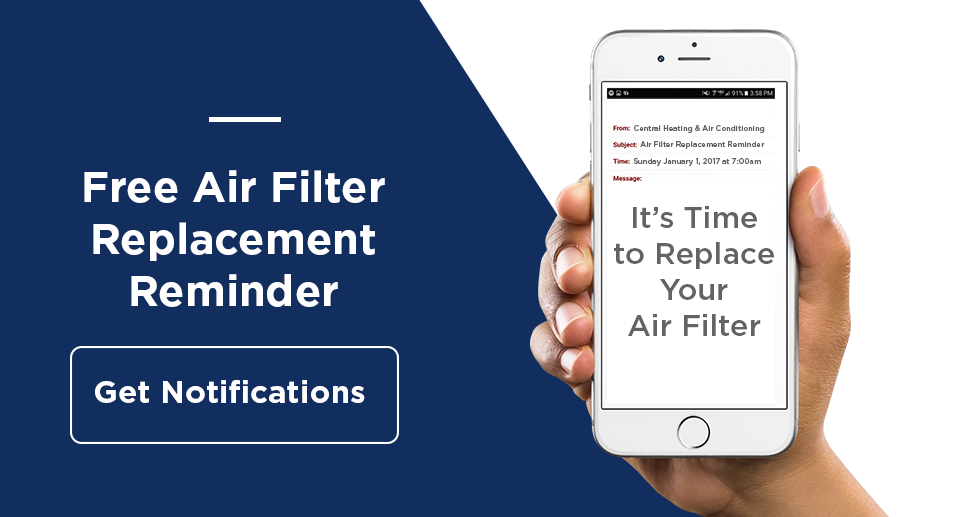 Sign up for our FREE Air Filter Replacement Reminder