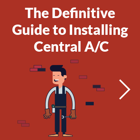 Get the Definitive Guide to Installing Central A/C
