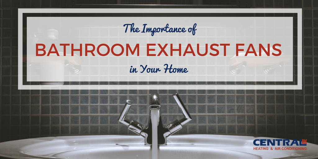 The Importance of Bathroom Exhaust Fans In Your Home