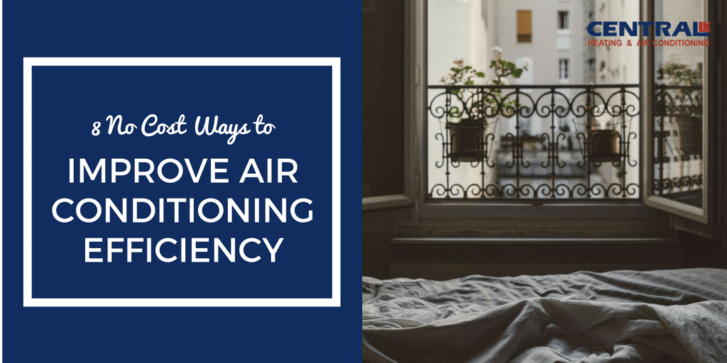 8 No Cost Ways To Improve Air Conditioning Efficiency