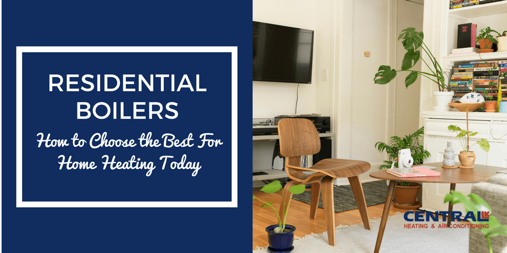 residential boilers how to choose the best for home heating today