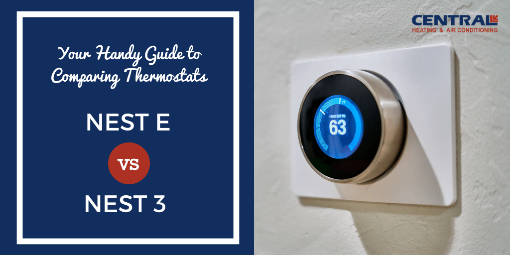Nest E Vs Nest 3 Thermostat  A Handy Guide On Choosing Between The Two